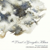 LISA GERRARD / CYE WOOD - THE TRAIL OF GENGHIS KHAN [CD]