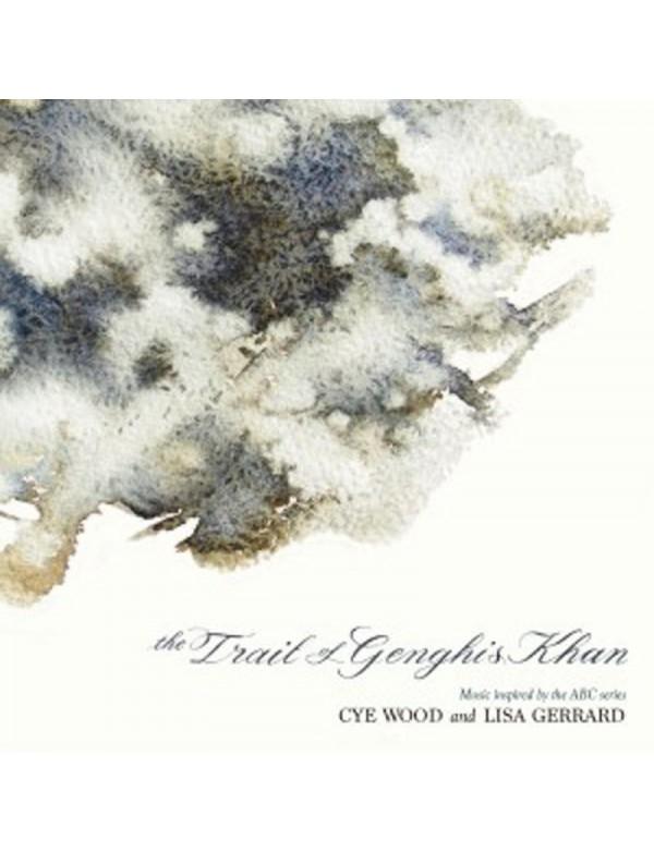LISA GERRARD / CYE WOOD - THE TRAIL OF GENGHIS KHAN [CD]