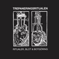 TREPANERINGSRITUALEN - RITUALER, BLOT OCH BOTGORING [CD]