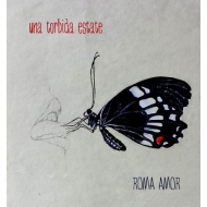 Roma Amor - Una Torbida Estate [CD]