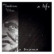 Taedium Vitae - A Life A...