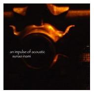 Sunao Inami - An Impulse of...