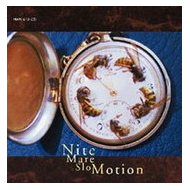 Nite Mare Slo Motion [CD]