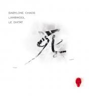 Babylone Chaos / Lambwool /...