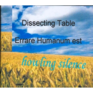 Dissecting Table + Errare Humanum Est - Howling Silence [CDR]
