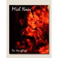 Miel Noir - Der...