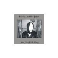 Black Leather Jesus - Yes...