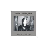 Black Leather Jesus - Yes  Sir (Filth Play) [CD]