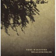 Tony Wakeford - Not All Of...