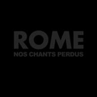 Rome - Nos Chants Perdus [CD]