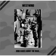 Westwind - Who Cares About...