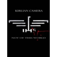 Kirlian Camera - Not Of...