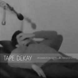 Tape Dekay - Decadimento Del Nastro - Decadenza Di Tutto [CD]
