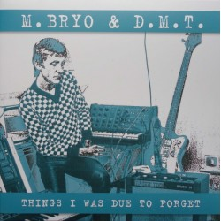 M.BRYO & D.M.T. - Things I...