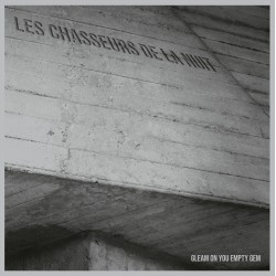 Les Chasseurs De La Nuit - Gleam On You Empty Gem [LP]