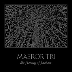 Maeror Tri - The Beauty Of Sadness [CD]