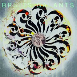 """Bruits Galants -  Male Magick / Le Repos Du Guerrier  [7""""]"""