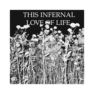 This Infernal Love Of Life [CD]
