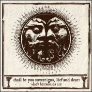 Hail Be You Sovereigns, Lief And Dear [CD]