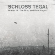 "Schloss Tegal - Oranur Iii ""The Third And Final Report [CD]"