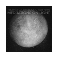 Simon Whetham & Friends - Meditations On Light [2CD]
