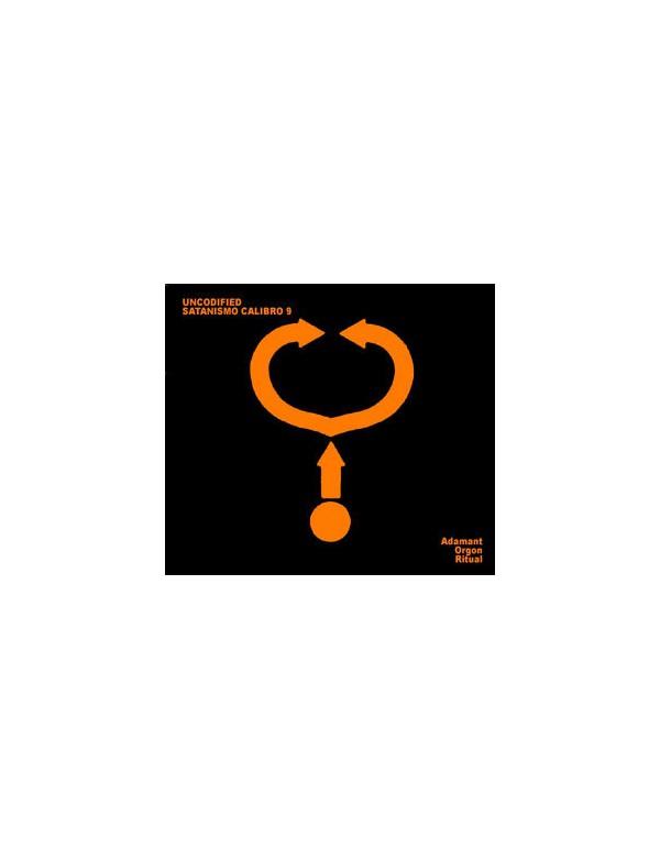 Uncodified & Satanismo Calibro 9 - Adamant Orgon Ritual [CD]