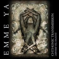Emme Ya - Chthonic Transmission [CD]