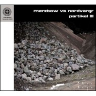 Merzbow Vs Nordvargr - Partikel III [CD]