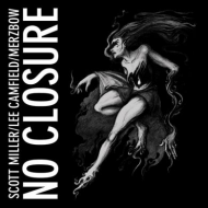 Scott Miller / Lee Camfield / Merzbow - No Closure [CD]
