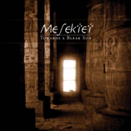 Mesektet - Towards A Bleak Sun [CD]