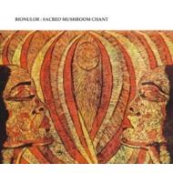 Bionulor - Sacred Mushroom Chant [CD]