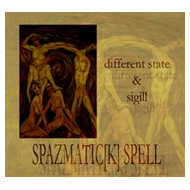 DIFFERENT STATE / SIGILL - SPAZMATIC[K] SPELL [CD]