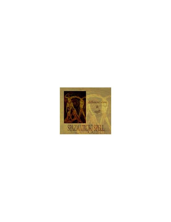 DIFFERENT STATE / SIGILL - SPAZMATIC[K] SPELL [CD]