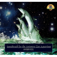 HYBRYDS - Soundtrack for Antwerp Zoo Aquarium [CD]