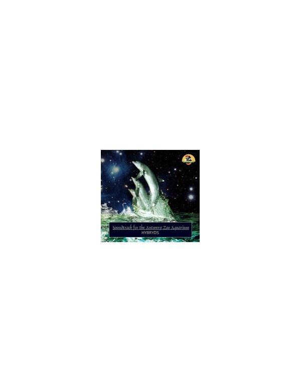 HYBRYDS - Soundtrack for Antwerp Zoo Aquarium [CD]