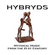 HYBRYDS - Mythical Music from the 21st Century [CD]