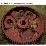 SYNAPSIS - Officina Ferraria reworked [CD]