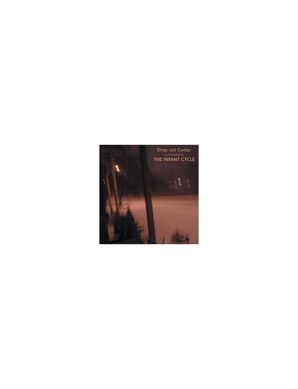 The Infant Cycle - Drop-out Center [CD]
