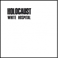 WHITE HOSPITAL - Holocaust [CD]