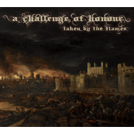 A CHALLENGE OF HONOUR - Taken by the Flames [CD]