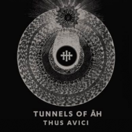 Tunnels Of Ah - Thus Avici [CD]