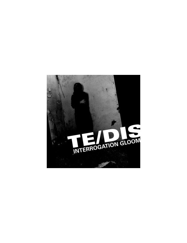 Te/Dis - Interrogation Gloom [CD]