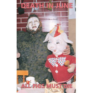 Death In June - All Pigs Must Die [Tape]