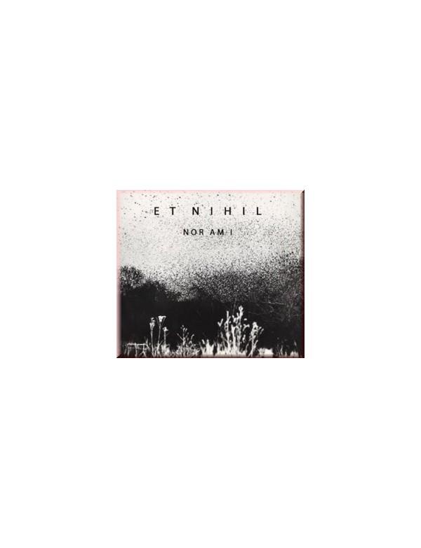 ET NIHIL - Nor Am I [CD]