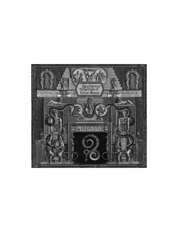 Skullflower - The Spirals Of Great Harm [2CD]